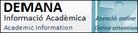 DEMANA Informació Acadèmica per estudiants /                                                    Academic Information (online attention)