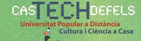 Activitats per la Universitat Popular a Distància de Ciència i Tecnologia, CasTECHdefels