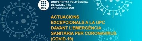 Actuacions excepcionals actualitzades a la UPC i al Campus en relació a l'estat d'alarma provocat per la pandèmia per COVID-19